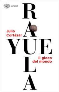 Copertina del libro Rayuela di Julio Cortázar