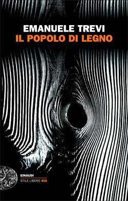 Copertina del libro Il popolo di legno di Emanuele Trevi