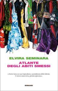 Copertina del libro Atlante degli abiti smessi di Elvira Seminara