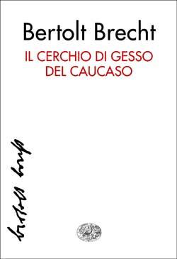 Copertina del libro Il cerchio di gesso del Caucaso di Bertolt Brecht