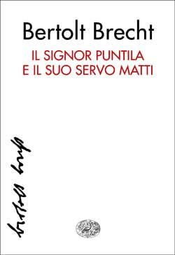 Copertina del libro Il signor Puntila e il suo servo Matti di Bertolt Brecht