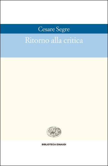 Copertina del libro Ritorno alla critica di Cesare Segre
