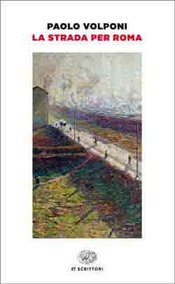 Copertina del libro La strada per Roma di Paolo Volponi