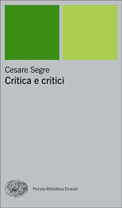 Copertina del libro Critica e critici di Cesare Segre