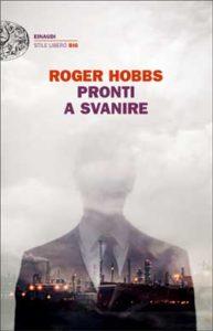 Copertina del libro Pronti a svanire di Roger Hobbs