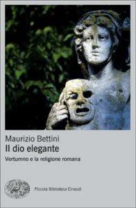 Copertina del libro Il dio elegante di Maurizio Bettini