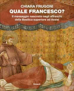 Copertina del libro Quale Francesco? di Chiara Frugoni