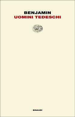 Copertina del libro Uomini tedeschi di Walter Benjamin