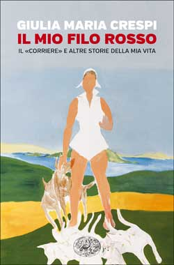 Copertina del libro Il mio filo rosso di Giulia Maria Crespi