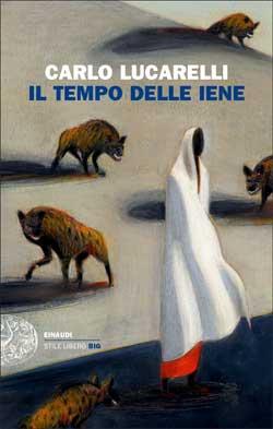Copertina del libro Il tempo delle iene di Carlo Lucarelli