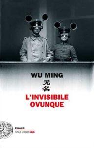 Copertina del libro L'invisibile ovunque di Wu Ming