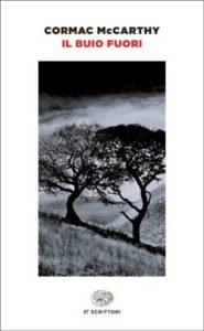 Copertina del libro Il buio fuori di Cormac McCarthy