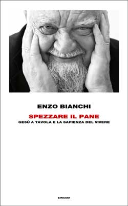 Copertina del libro Spezzare il pane di Enzo Bianchi