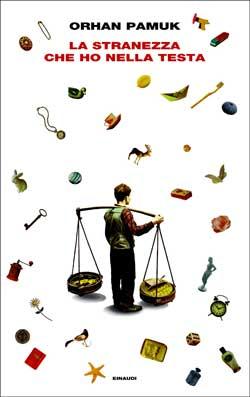Copertina del libro La stranezza che ho nella testa di Orhan Pamuk
