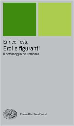 Copertina del libro Eroi e figuranti di Enrico Testa