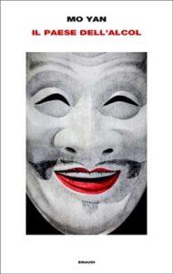 Copertina del libro Il paese dell'alcol di Mo Yan