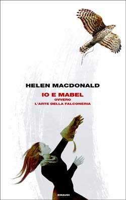 Copertina del libro Io e Mabel di Helen Macdonald