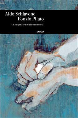 Copertina del libro Ponzio Pilato di Aldo Schiavone