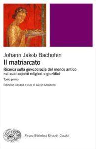 Copertina del libro Il matriarcato di Johann Jakob Bachofen