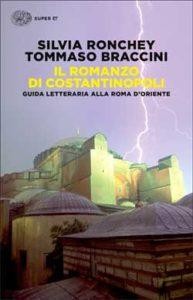Copertina del libro Il romanzo di Costantinopoli di Silvia Ronchey, Tommaso Braccini