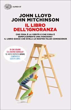 Copertina del libro Il libro dell'ignoranza di John Mitchinson, John Lloyd