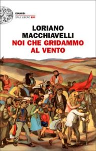 Copertina del libro Noi che gridammo al vento di Loriano Macchiavelli