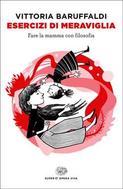 Copertina del libro Esercizi di meraviglia di Vittoria Baruffaldi