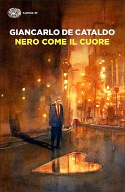 Copertina del libro Nero come il cuore di Giancarlo De Cataldo