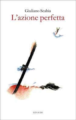 Copertina del libro L'azione perfetta di Giuliano Scabia