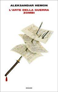 Copertina del libro L'arte della guerra zombi di Aleksandar Hemon