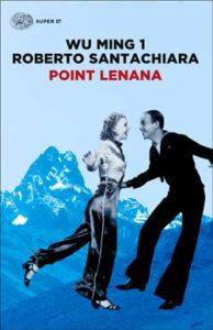 Copertina del libro Point Lenana di Wu Ming 1, Roberto Santachiara