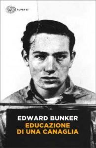 Copertina del libro Educazione di una canaglia di Edward Bunker