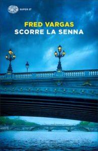 Copertina del libro Scorre la Senna di Fred Vargas