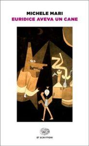 Copertina del libro Euridice aveva un cane di Michele Mari