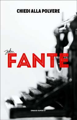 Copertina del libro Chiedi alla polvere di John Fante