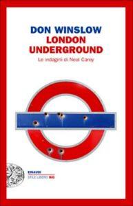 Copertina del libro London Underground di Don Winslow