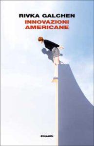 Copertina del libro Innovazioni americane di Rivka Galchen