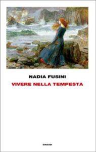 Copertina del libro Vivere nella tempesta di Nadia Fusini