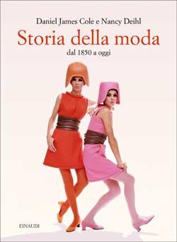 Copertina del libro Storia della Moda di Daniel James Cole, Nancy Deihl