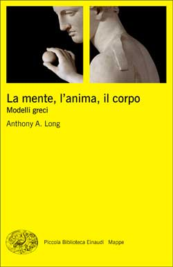 Copertina del libro La mente, l'anima, il corpo di Anthony A. Long