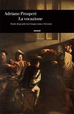Copertina del libro La vocazione di Adriano Prosperi