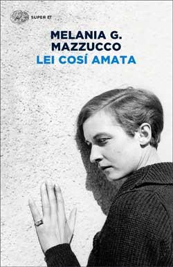 Copertina del libro Lei così amata di Melania G. Mazzucco