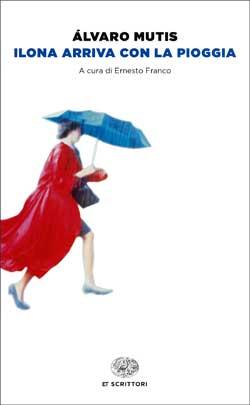 Copertina del libro Ilona arriva con la pioggia di Álvaro Mutis