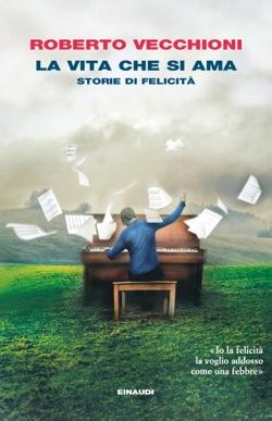 Copertina del libro La vita che si ama di Roberto Vecchioni