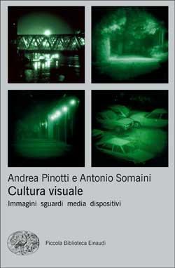 Copertina del libro Cultura visuale di Antonio Somaini, Andrea Pinotti