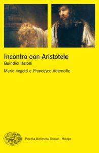 Copertina del libro Incontro con Aristotele di Mario Vegetti, Francesco Ademollo