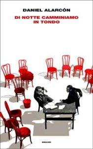 Copertina del libro Di notte camminiamo in tondo di Daniel Alarcón