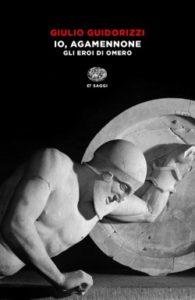 Copertina del libro Io, Agamennone di Giulio Guidorizzi