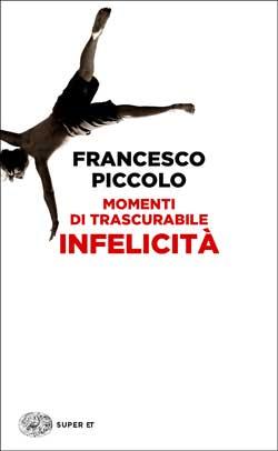 Copertina del libro Momenti di trascurabile infelicità di Francesco Piccolo