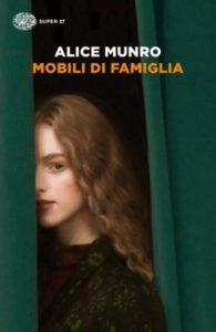 Copertina del libro Mobili di famiglia di Alice Munro